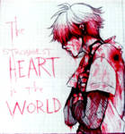 ~ The strongest heart in the world ~