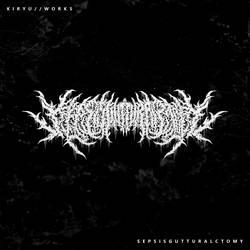 Brutal Death Metal / Sepssgutturalctomy