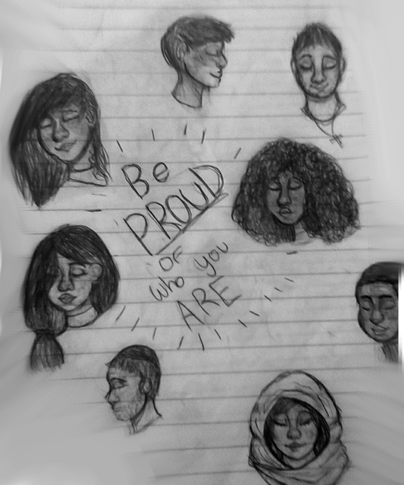 Be PROUD of Who You Are by tt414