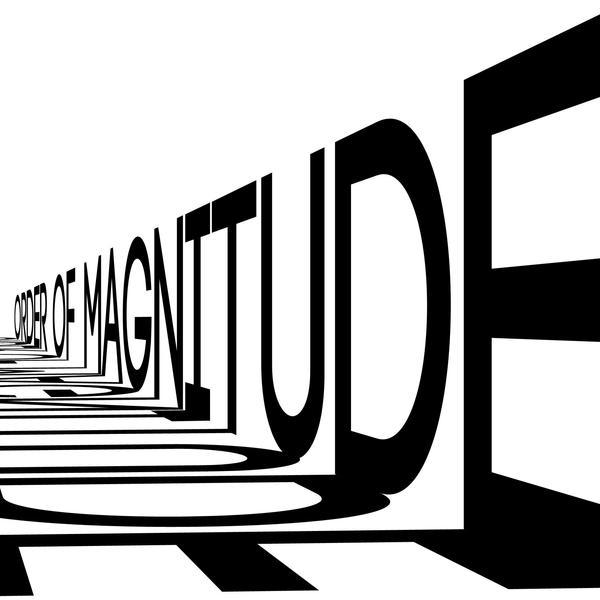 Order of Magnitude by egoform