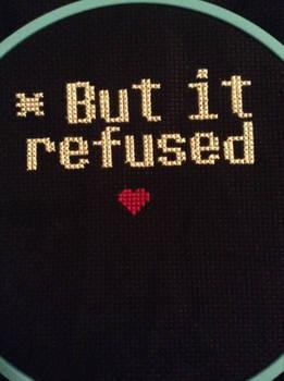 But It Refused Cross Stitch