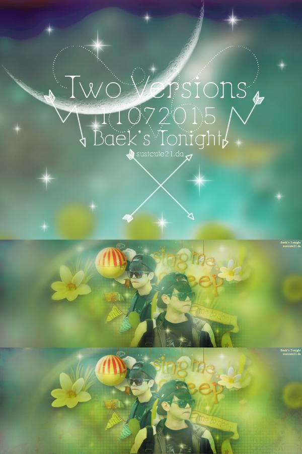 11072015 Two Versions - Baek's Tonight by susicute21
