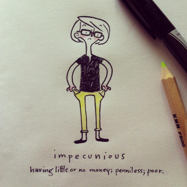 WOTD: Impecunious by hooraylorraine