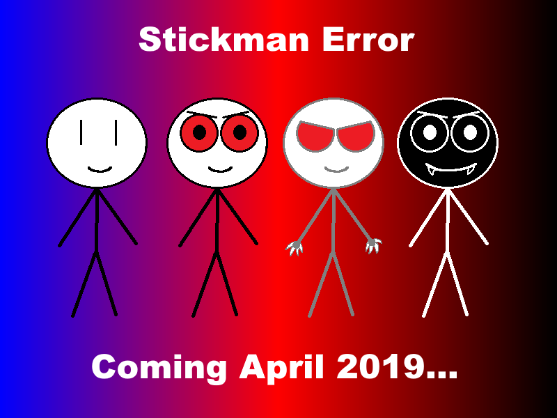 Stickman Error Coming April 2019 by Neopets2012 on DeviantArt