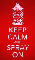 Keep Calm and Spray On by runofthemill