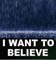 I Want To Believe (In Rain) by NinjaNick101