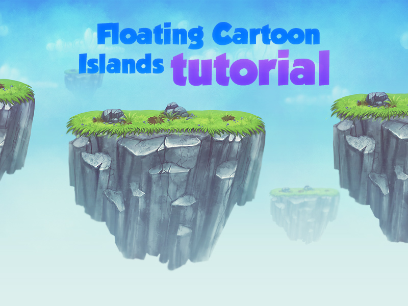 [Tutorial] Painting Floating Cartoon Islands by brainchilds