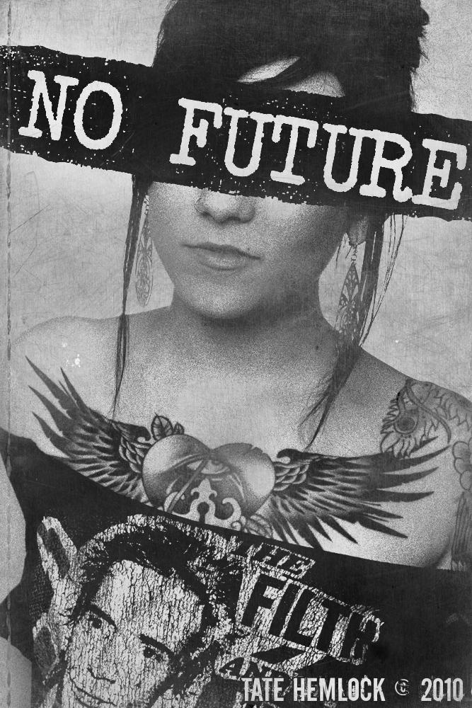 No Future 2010 by tatehemlock