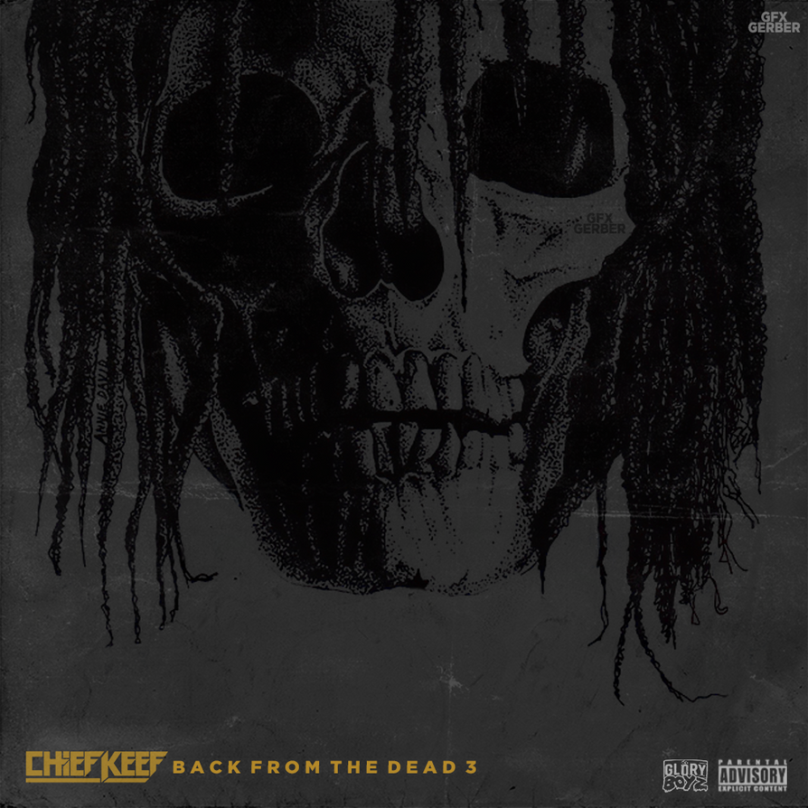 Chief Keef Back From The Dead 3 by GfxGerber203 on DeviantArt