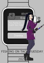 Fishing on Taco Tuesday Project by ryuumi20