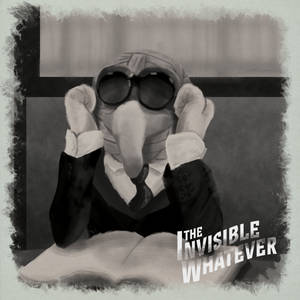 The Invisible Whatever
