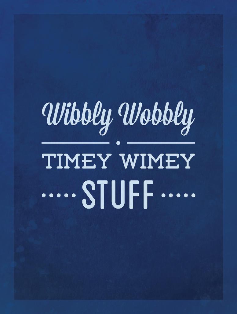 Wibbly Wobbly Timey Wimey by whitephoenix82