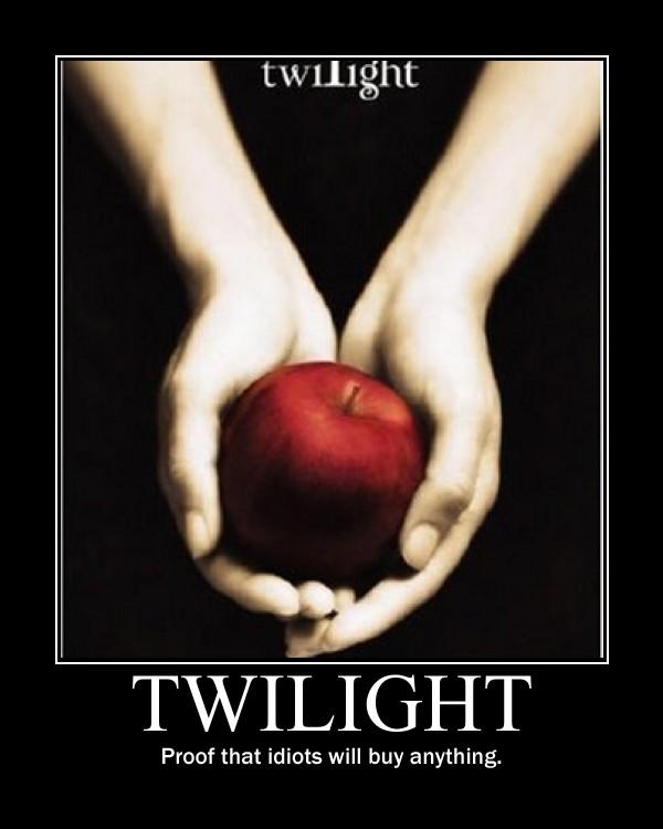 Undeserved Praise Demotivational: Twilight by MrNeedleMouse00