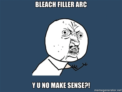 Bleach Filler Arc... by bubbleboss1022