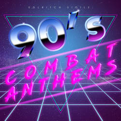 90's Combat Anthems
