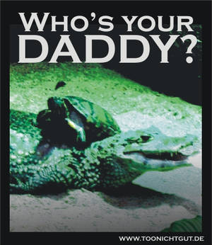 Who is your daddy?