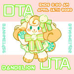 ( CLOSED ) DANDELION SWEETIE - 250 Watchers DTA! by Bme-Cutesyart