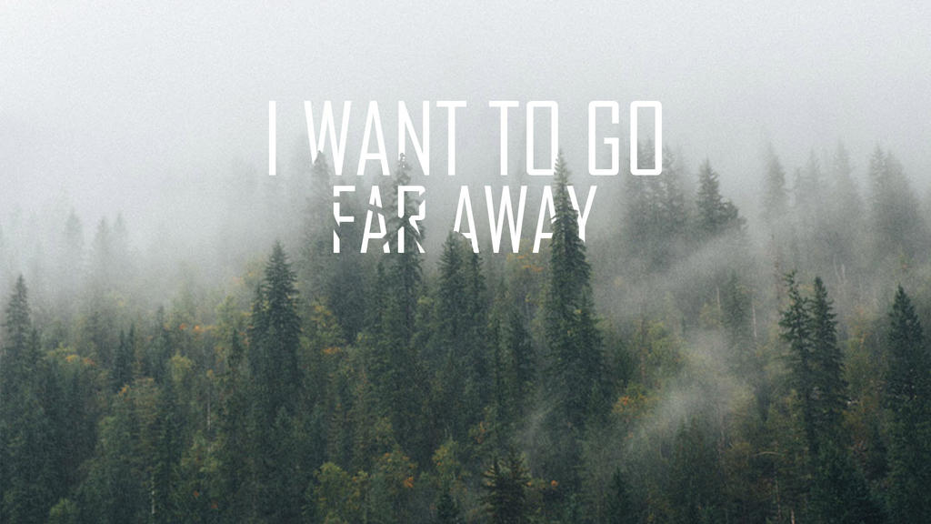 I Want To Go Far Away By Rxsedits On DeviantArt