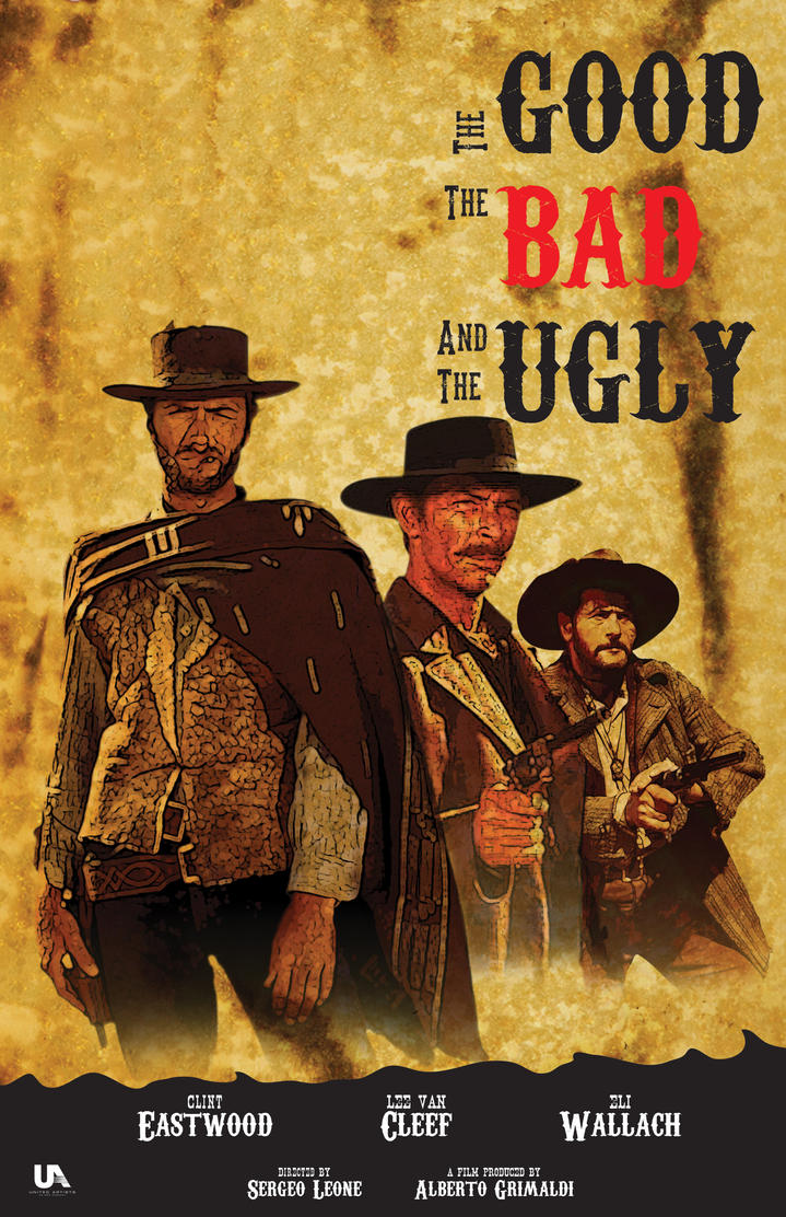 the good the bad and the ugly movie poster by designguy89