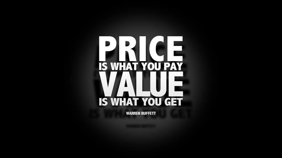 price is what you pay  value is what you get  by lord nothing d4r2lly - Cómo poner el precio a tus productos sin perder tiempo ni dinero
