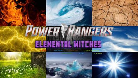Power Rangers Elemental Witches 2.0 (Hasbro) by LegendaryPowerRanger
