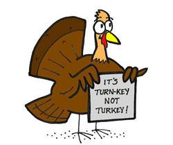 Turn-key Not Turkey