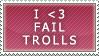 I love fail trolls by OverusedCupcakes