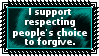 Forgive or not forgive, it's their personal choice