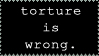 torture is wrong. by street-howitzer