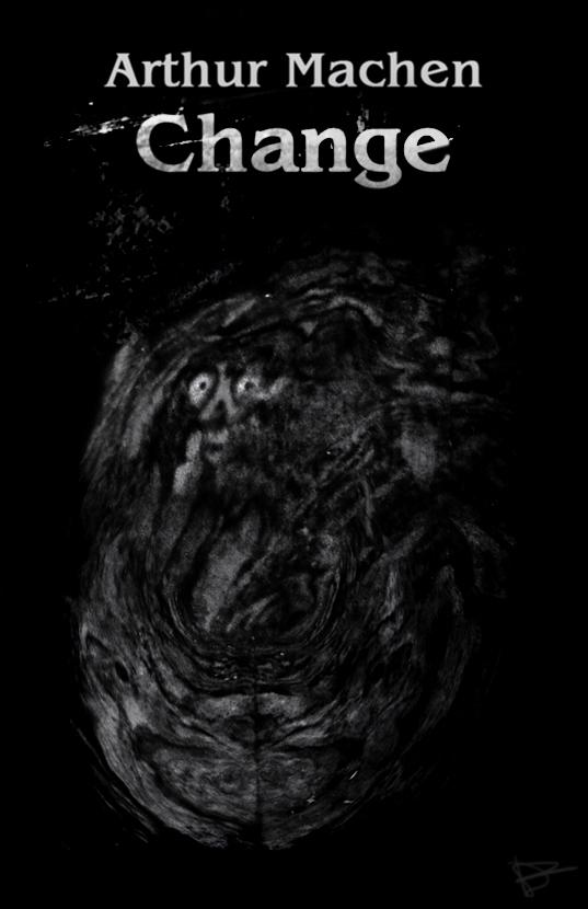 Arthur Machen's CHANGE by dcf