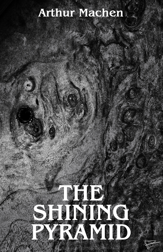Arthur Machen's THE SHINING PYRAMID by dcf