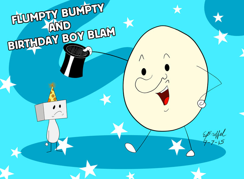 Flumpty Bumpty and Birthday Boy Blam by Cartoon-Eric
