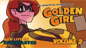 Golden Girl Volume 2's Kickstarter is now LIVE