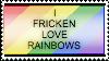 I FRICKEN LOVE RAINBOWS Stamp by FancyVinylScratch