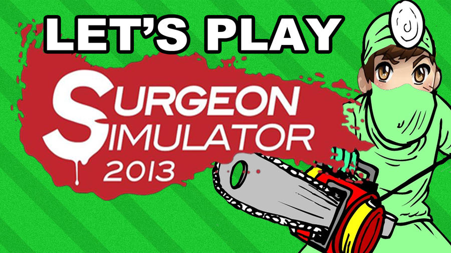 TheRonAndOnly Let's Plays Surgeon Simulator 2013 by TheRonAndOnly