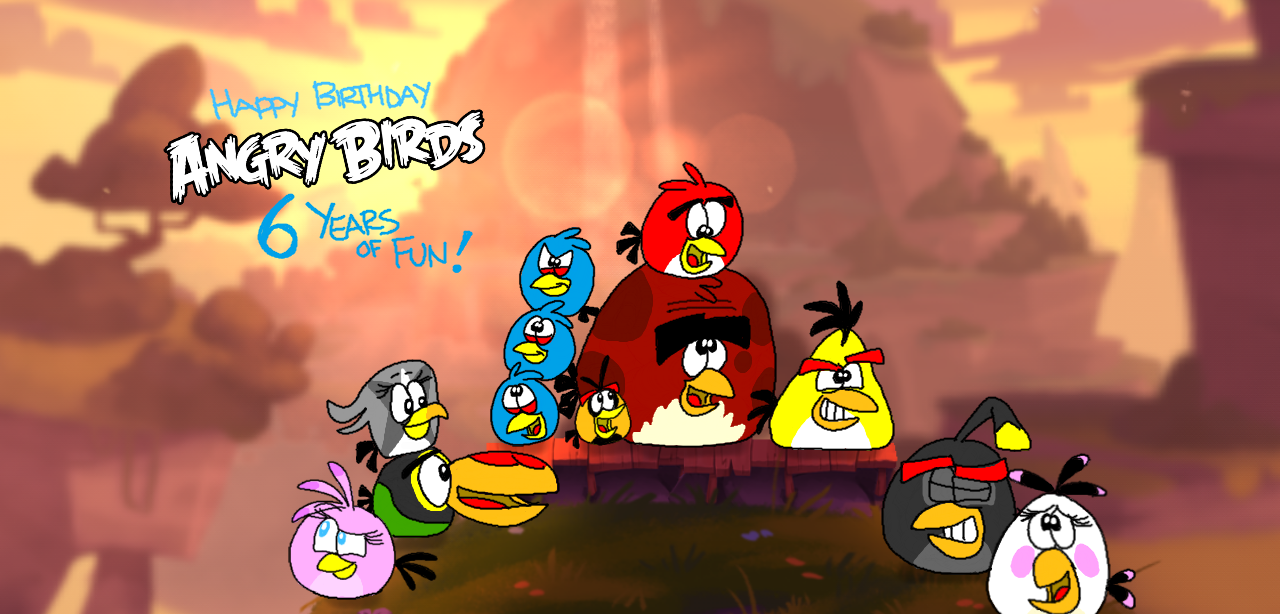Happy 6th Birthday Angry Birds! by YoshiBowserFanatic on DeviantArt