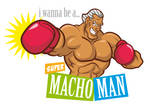 I wanna be a super macho man