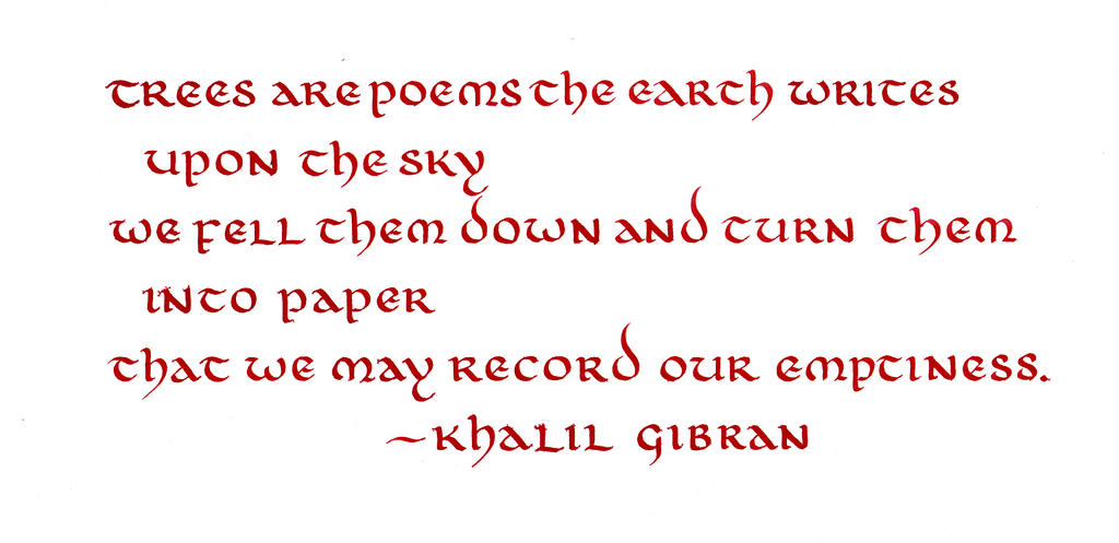Khalil Gibran - Trees are Poems by MShades on DeviantArt