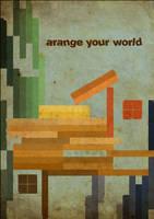 Arrange your world by skaRface6