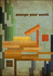 Arrange your world