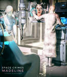 Space Crimes-Madeline (Part 3 of 9)
