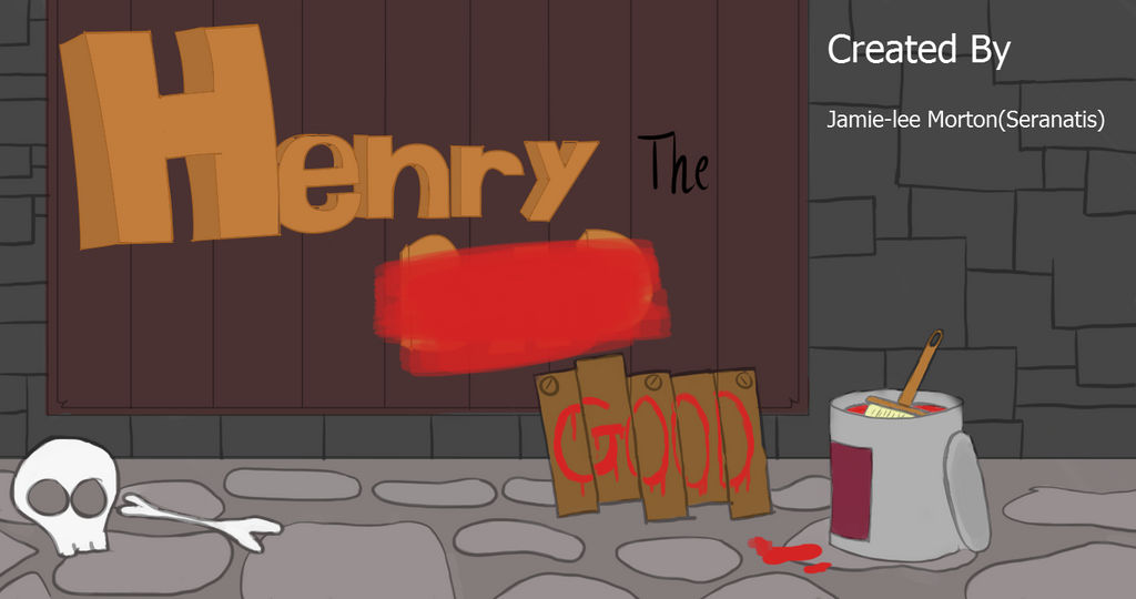 Henry the Bad(Good)