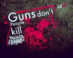 Guns don't kill peoples