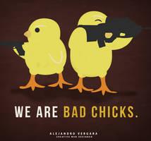 We are bad chicks. by manuvergara