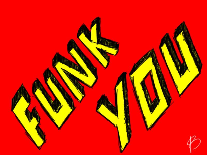 Funk You by f-barros