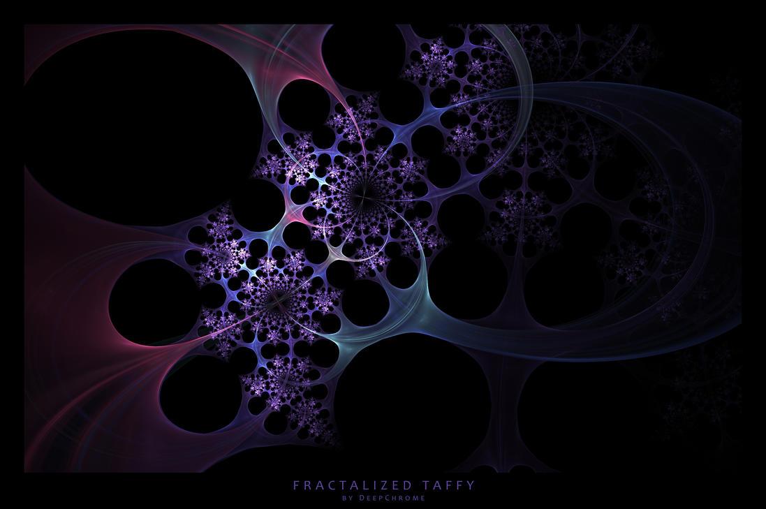 Fractalized Taffy by DeepChrome