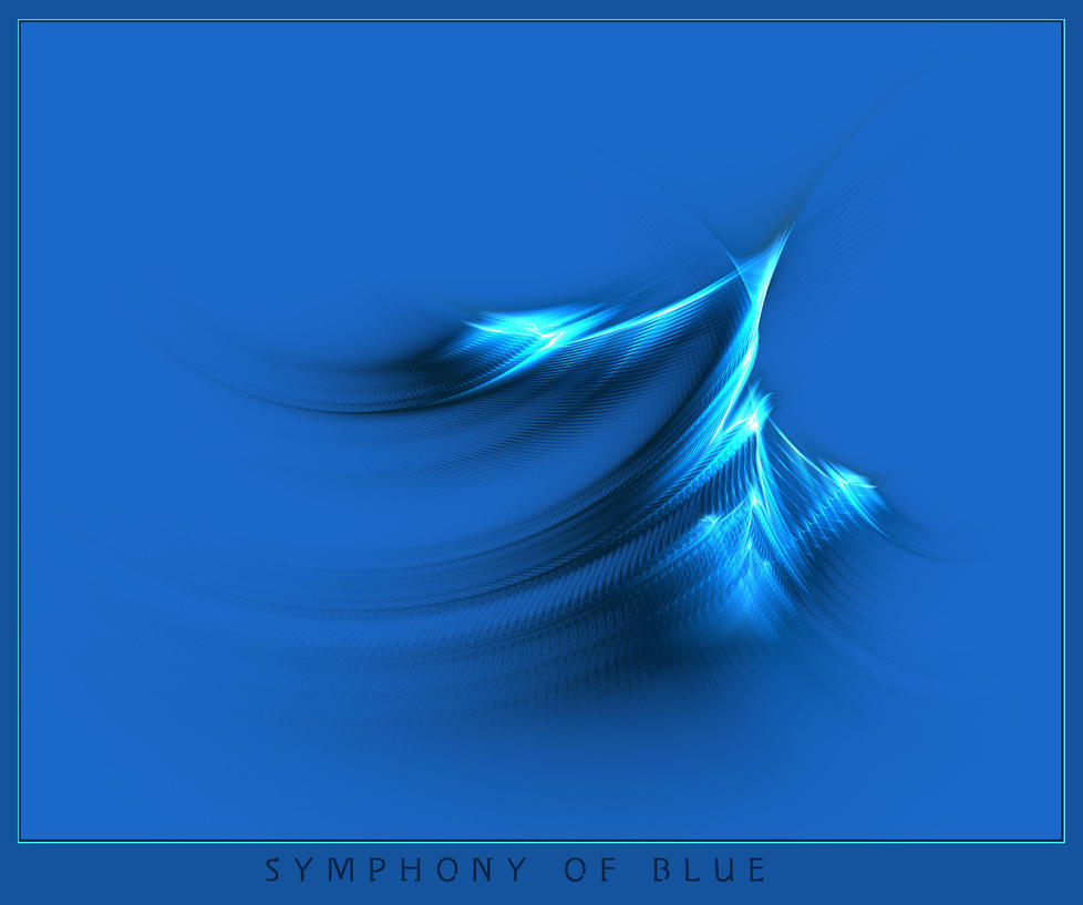 SYMPHONY OF BLUE by DeepChrome