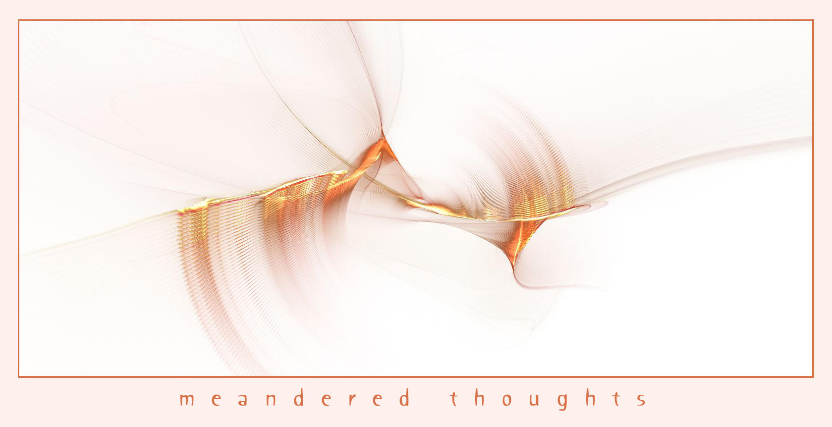 Meandered Thoughts by DeepChrome