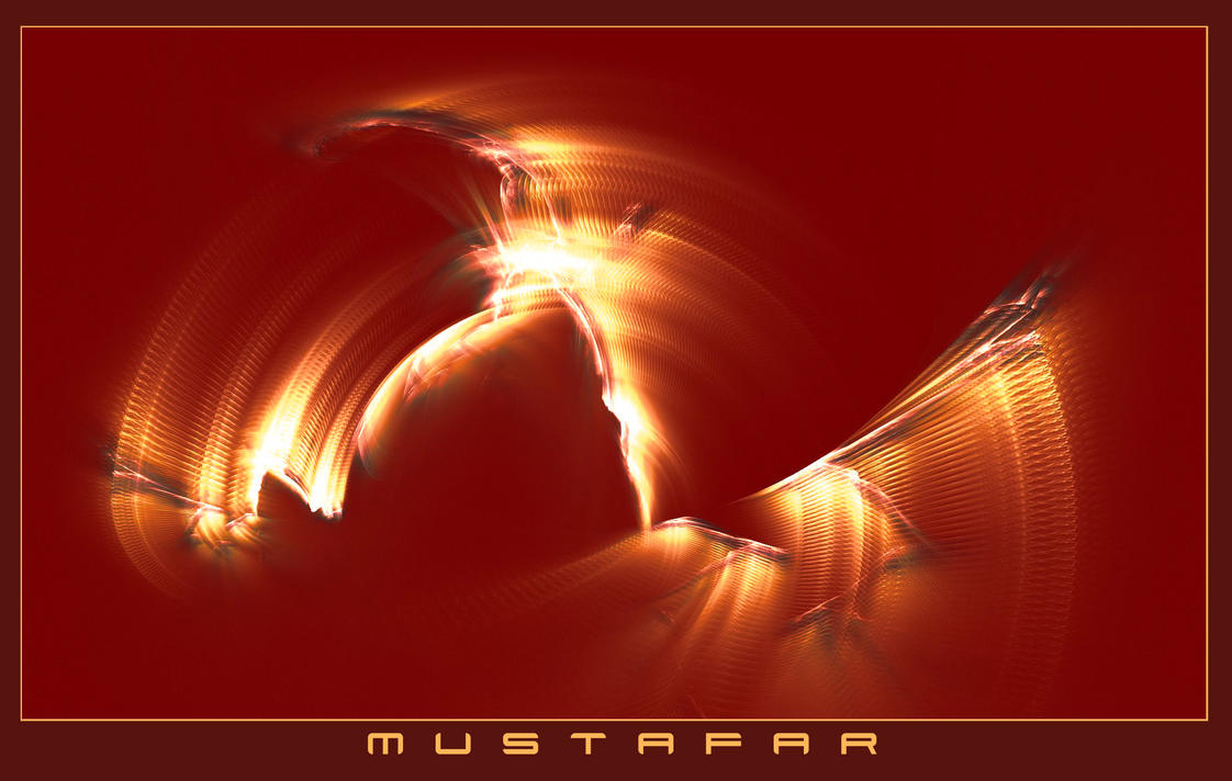 MUSTAFAR by DeepChrome