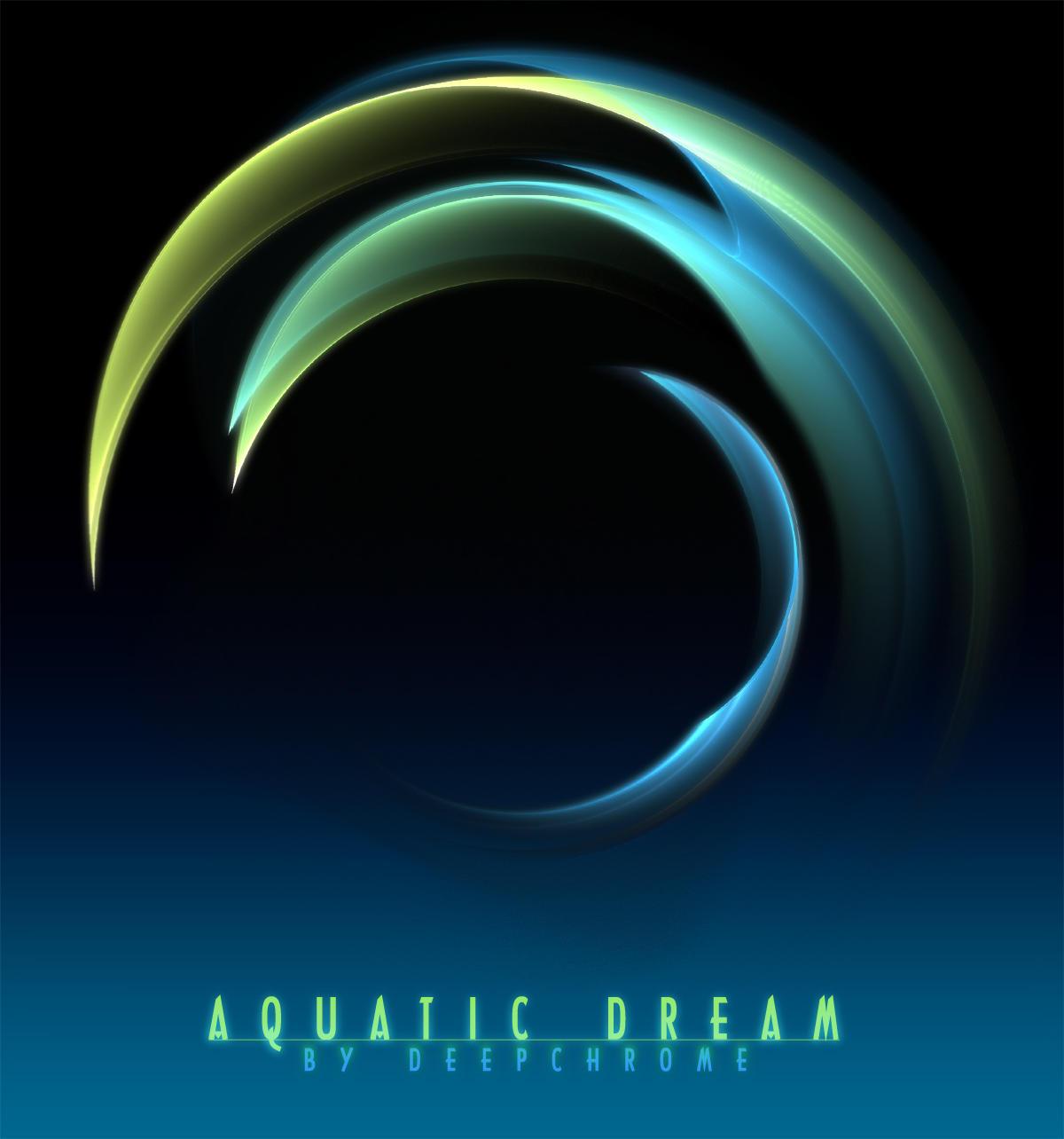 AQUATIC DREAM by DeepChrome
